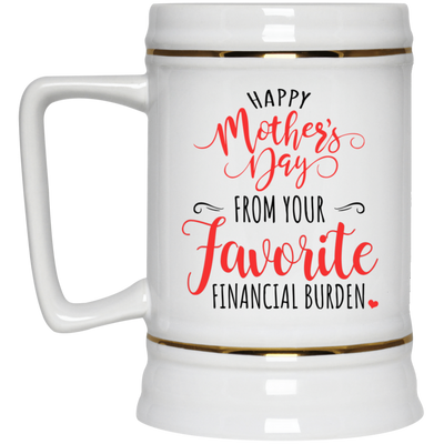 Happy Mother's Day From Your Favorite Financial Burden Mug Gift For Mom