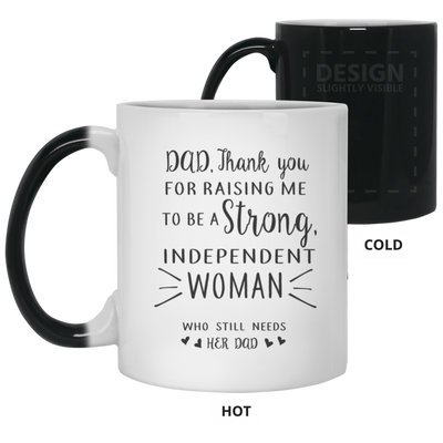 Independent Woman Who Still Needs Her Dad Mug Gift For Dad