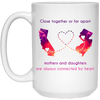 MOTHERS AND DAUGHTERS ARE ALWAYS CONNECTES BY HEART - FAMQ