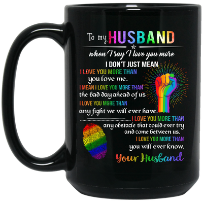 To My Husband When I Say I Love You More Color Changing Mug Gift For Him For Lgbt Couple