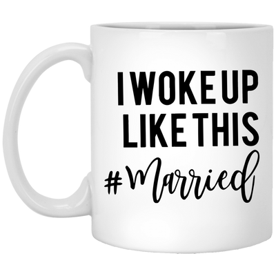 I Woke Up Like This Married Mug Gift For Husband