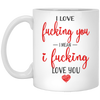 I Love fucking you - Gift for her
