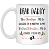 Dear Daddy This Christmas I'll Be Cuddled Up With You Mug Gift For First Time Dad White Mug
