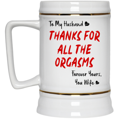 To My Husband Thanks For All The Orgasms Mug Gift For Him