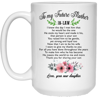 To my future mother in law Mug - Gift for mother in law