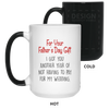 Fathers Day I Got You Another Year Of Not Having To Pay For My Wedding Mug Gifts For Dad