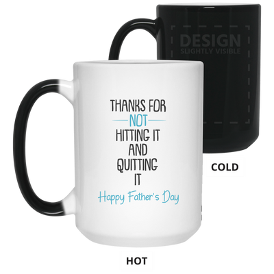 Thanks For Hitting It And Not Quitting It Happy Father's Day Color Changing Mug