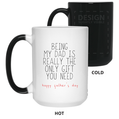 Being My Dad Is Really The Only Gift You Need Mug Gift For Dad For Father's Day