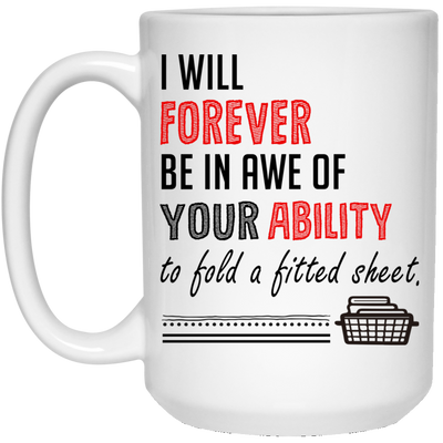 I Will Forever Be In Awe Of Your Ability To Fold A Fitted Sheet Mug Gift For Mom