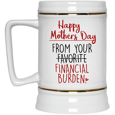 Gifts For Mom Happy Mother's Day Financial Burden Mug