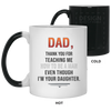 Thank You For Teaching Me How To Be A Man Mug Gift For Dad