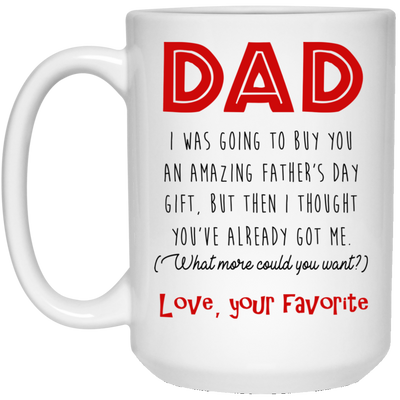 Dad I Was Going To Buy You An Amazing Gift Mug Gift For Dad For Father's Day