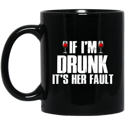 If i;m drunk it's her fault - famt gifts for him gift for couple coffee mug best friend mug