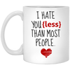 Famh i hate you less than most people  mug for husband  white/black coffee mug