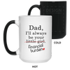 Dad I Will Always Be Your Financial Burden Mug Funny Gifts For Dad