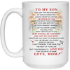 Mug for Son You Are The Reason Why My Smile Is Brighter