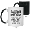 From The Best Thing Ever Happened To You Mug Gift For Dad