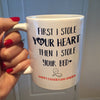 First I Stole Your Heart Then I Store Your Bed Mug - New Dad Mug