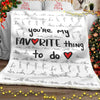 Want To Do - Blanket - Gift For The Loved One Gift For Christmas Gift