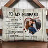 Personalized To My Husband When I Tell You Pillow - Gift For Husband