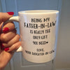 Being my father-in-law is the only gift you need Mug - gift for father-in-law