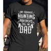 My Favorite Hunting Partners Call Me Dad Shirt - Dad Shirt
