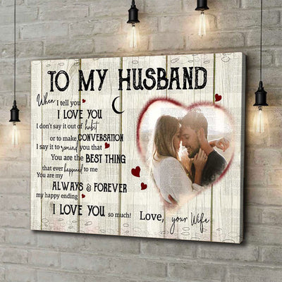 Personalized To My Husband When I Tell You Canvas Gift For Husband