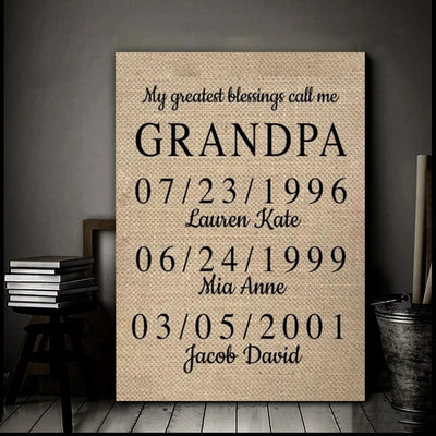 Personalized My Greatest Blessings Call Me Grandpa Canvas Gift For Grandfather