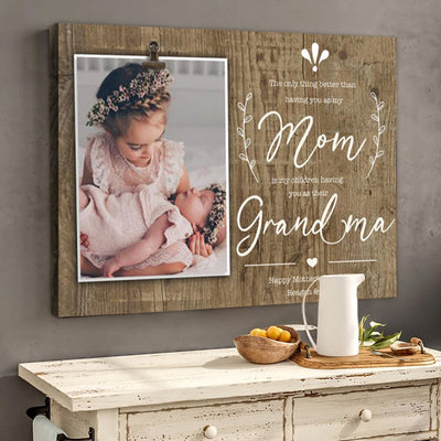 Personalized The Only Thing Better Mom Grandma Canvas Gift For Mom