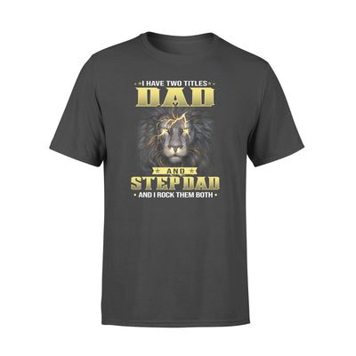 Lion Dad And Stepdad Rock Both Black T Shirt