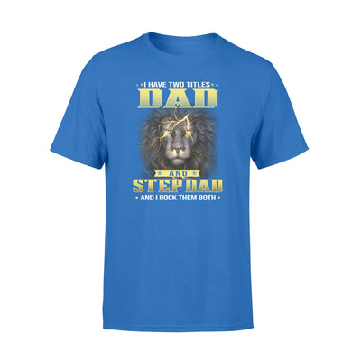 Lion Dad And Stepdad Rock Both Blue T Shirt
