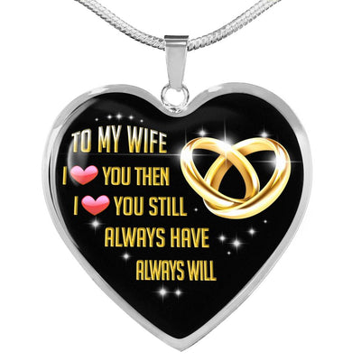 I Love You Then I Love You Still Necklace Gift For Wife