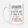 At Least You Don't Have Ugly Grandchildren Mug Gift For Grandpa