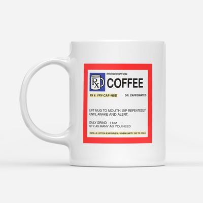 Prescription Mug - Funny Coffee Mugs