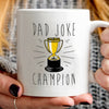 Dad Joke Champion Mug - Daddy Mugs