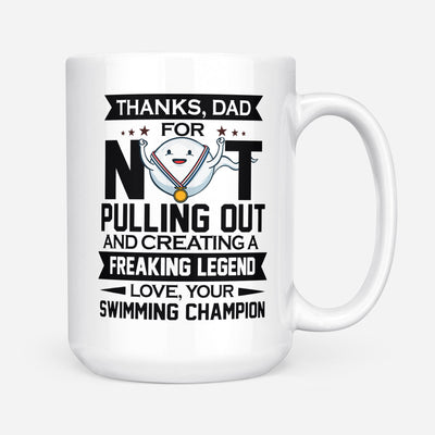 Thanks Dad For Creating A Freaking Legend Mug - Daddy Mugs