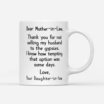 Thanks For Not Selling My Husband To The Gypsies Mug Gift For Mother In Law