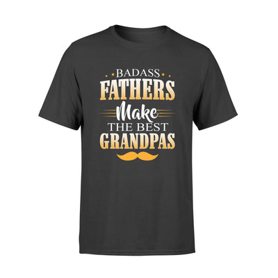 Badass fathers make the best grandpas - gift for dad