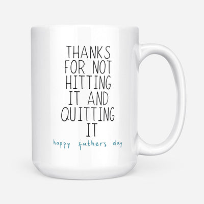 """Thank for hitting it and not quitting it"" Coffee Mug 