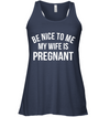 Be Nice To Me My Wife Is Pregnant T-shirts Gift For Husband