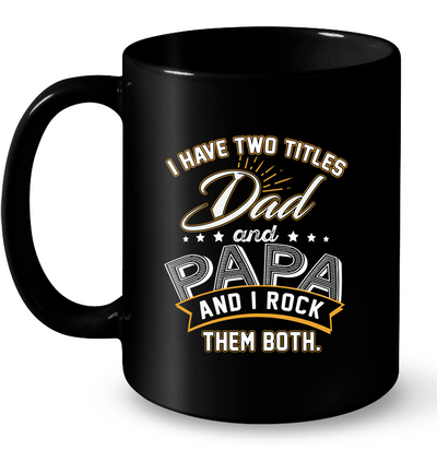 I Have Two Titles Dad And Papa T-shirt Gift For Dad