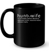 Hunt Wife Mugs, Married To Dedicated Hunter Mug Gift For Wife