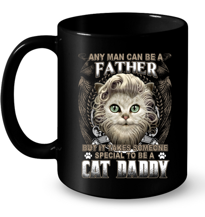 Someone Special To Be A Cat Daddy