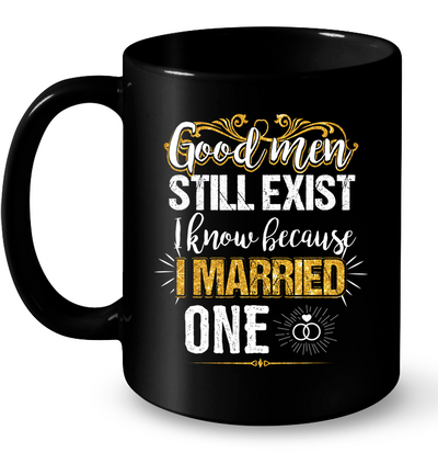 I Married A Good Men T Shirt Gift For Wife