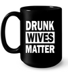 Drunk Wives Matter T Shirt Gift For Wife
