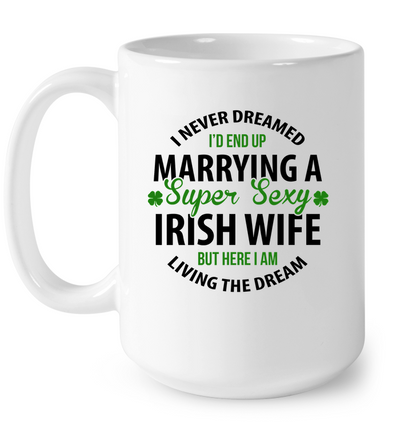 I Never Dreamed I'd end up Marrying A Super Sexy Irish Wife