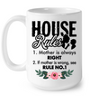 House Rules #1 Mother Is Always Right Mug Gift For Mom