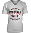 I Never Dreamed I'd End Up Marrying A Super Sexy Wife Mug T Shirt Gift For Husband