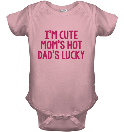 I'm Cute Mom's Hot Dad's Lucky