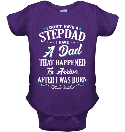 I Don't Have A Stepdad I Have A Dad, Kid shirt, Gifts For kid, Plus Size Shirt, Father's day gift